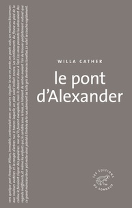 Willa Cather - Le pont d'Alexander.