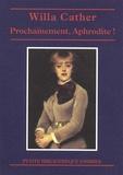 Willa Cather - Prochainement, Aphrodite !.