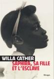 Willa Cather - Saphira, sa fille et l'esclave.