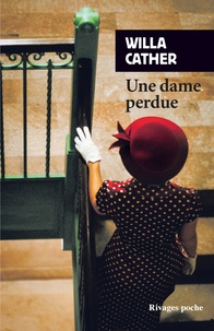 Willa Cather - Une dame perdue.