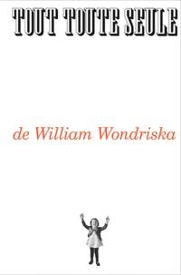 Willam Wondriska - Tout toute seule.