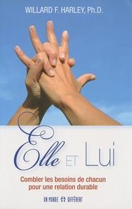 Willard F. Harley - Elle et Lui - Combler les besoins de chacun pour une relation durable.