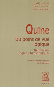 Willard Van Orman Quine - Du point de vue logique - Neuf essais logico-philosophiques.