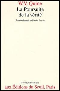 Willard Van Orman Quine - La poursuite de la vérité.