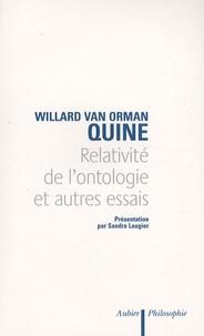 Willard Van Orman Quine - Relativité de l'ontologie et autres essais.