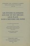Willem den Boer - Les études classiques aux XIXe et XXe siècle : leur place dans l'histoire des idées.