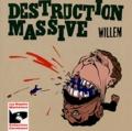 Willem - Destruction massive.