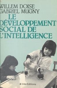 Willem Doise et Gabriel Mugny - Le développement social de l'intelligence.
