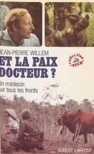 Willem - Et la paix, docteur ? - Un médecin sur tous les fronts.