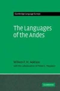 Willem F. H. Adelaar et Pieter C. Muysken - The Languages of the Andes.