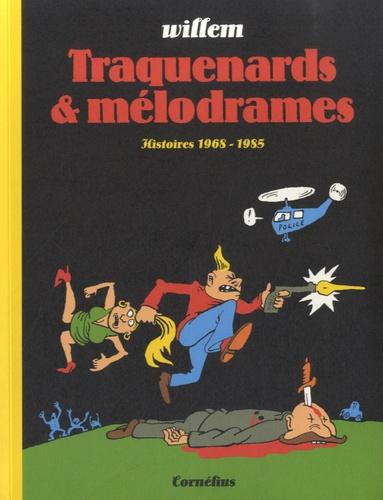 Willem - Traquenards et mélodrames - Histoires 1968-1985.