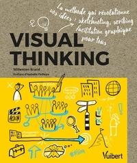 Willemien Brand - Visual thinking - La méthode qui révolutionne vos idées : sketchnoting, scribing, facilitation graphique pour tous.