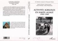 Willenbucher/kiesler - Activites agricoles en haute-alsace - 1900-1960.