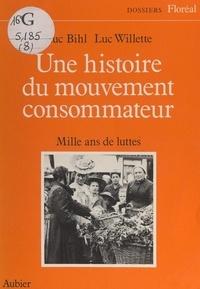 Willette Bihl - Histoire du mouvement consommateur mille ans de luttes (une).
