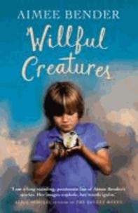 Willful Creatures.