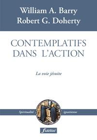 Contemplatifs dans l'action- La voie jésuite - William A. Barry |