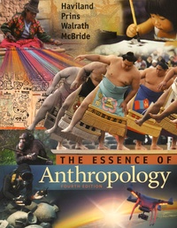 William A. Haviland et Harald E. L. Prins - The Essence of Anthropology.
