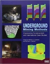 William A. Hustrulid - Underground Mining Methods - Engineering Fundamentals and International Case Studies.
