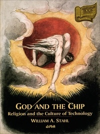 William A. Stahl - God and the Chip - Religion and the Culture of Technology.