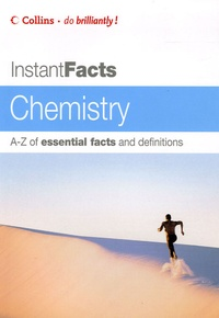 William AH Scott - Instant Facts Chemistry - A-Z of essential facts and definitions.