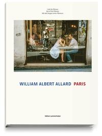 William Albert Allard - Paris - L'oeil du flâneur.