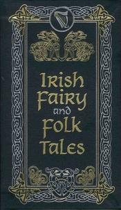 William Allingham et Thomas Crofton Croker - Irish Fairy and Folk Tales.