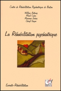 William Anthony et Mikal Cohen - La Réhabilitation psychiatrique.