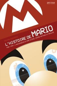 William Audureau - L'histoire de Mario - 1981-1991 : L'ascension d'une icône, entre mythes et réalité.