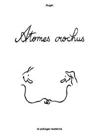 William Augel - Atomes crochus.