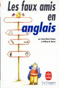 William-B Barrie et Anne-Marie Pateau - Les faux amis en anglais.