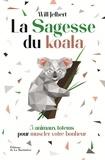 William B. Jelbert - La sagesse du koala - 5 animaux totems pour muscler votre bonheur.
