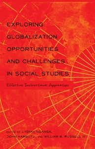 William b. Russell iii et John Kambutu - Exploring Globalization Opportunities and Challenges in Social Studies - Effective Instructional Approaches.