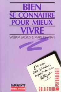 William Backus et Marie Chapian - Bien se connaître pour mieux vivre.