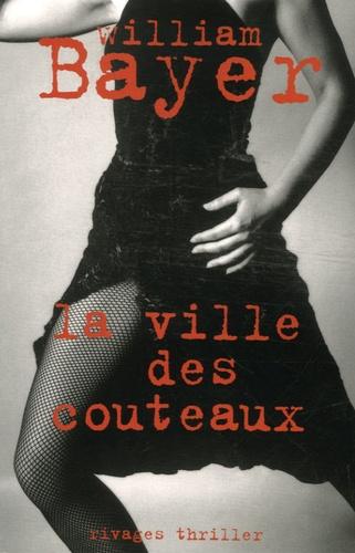 William Bayer - La Ville des couteaux.