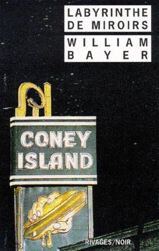 William Bayer - Labyrinthe de miroirs.