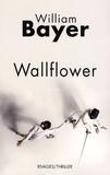 William Bayer - Wallflower.