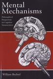 William Bechtel - Mental Mechanisms - Philosophical Perspectives on Cognitive Neuroscience.