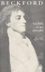 William Beckford - Vathek et ses épisodes.