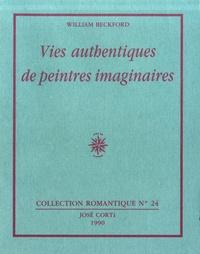 William Beckford - Vies authentiques de peintres imaginaires.