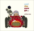 William Bee - And the Cars Go....