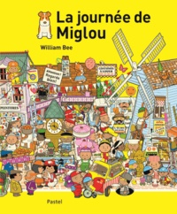 William Bee - La journée de Miglou.