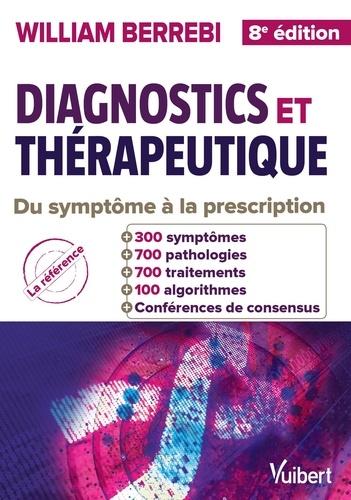 Diagnostics et thérapeutiques. Du symptôme à la prescription 8e édition