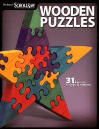 William Berry et Bob Betting - Wooden Puzzles - 31 Favorite Projects & Patterns.