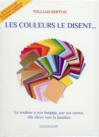 William Berton - Les couleurs le disent... - La couleur a son langage, par ses cartes, elle élève vers la lumière.