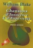 William Blake - Chansons d'Innocence et d'Expérience - Edition bilingue français-anglais.