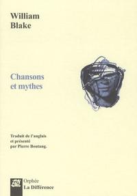 William Blake - Chansons et mythes.