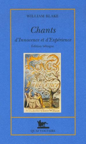 William Blake - Chants d'Innocence et d'Expérience - Edition bilingue anglais-français.