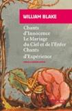 William Blake - Chants d'Innocence ; Le Mariage du Ciel et de l'Enfer ; Chants d'Expérience.