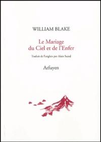 William Blake - Le Mariage du Ciel et de l'Enfer précédé de Le Livre de Thel et suivi de L'Evangile Eternel.
