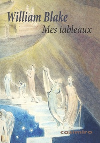 William Blake - Mes tableaux - Catalogue descriptif.